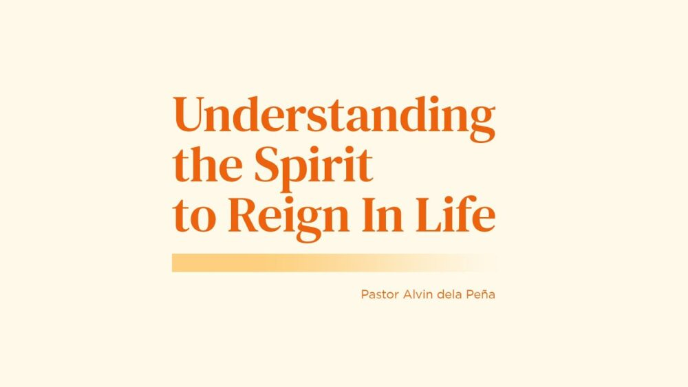 Be Made Whole: Understanding The Spirit To Reign In Life Image