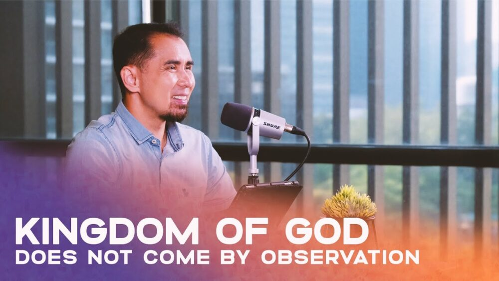The Kingdom of God Does Not Come By Observation Image
